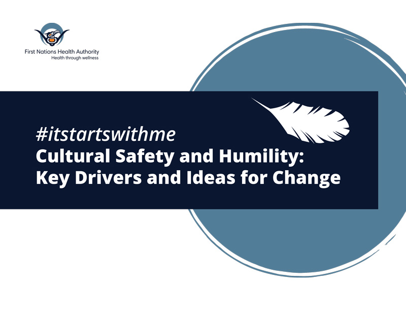 FNHA-Cultural-Safety-and-Humility-Key-Drivers-and-Ideas-for-Change.jpg