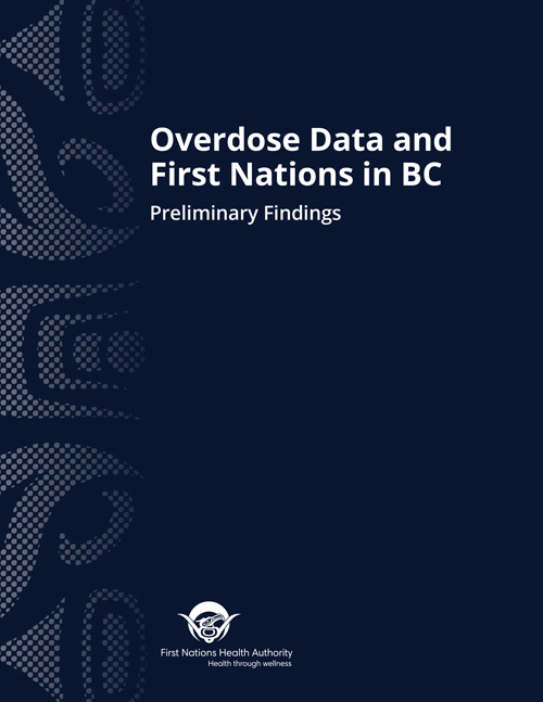 FNHA-Overdose-Data-and-First-Nations-in-BC-Preliminary-Findings-cover.jpg